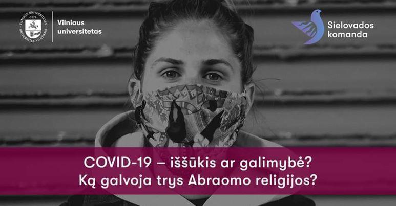 """""""Covid-19 - iššūkis ir galimybė? Ką galvoja trys Abraomo religijos?"""""""